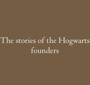 The stories of the Hogwarts founders