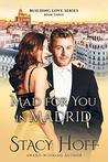 Mad for you in Madrid (Building Love Book 3)