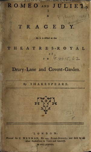 Romeo and Juliet: a tragedy : as it is acted at the Theatres-Royal in Drury-Lane and Covent-Garden