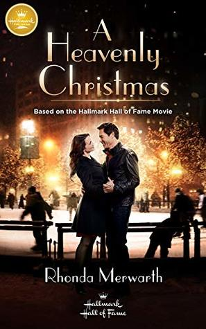 A Heavenly Christmas: Based on the Hallmark Channel Original Movie
