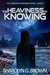 The Heaviness of Knowing (T...