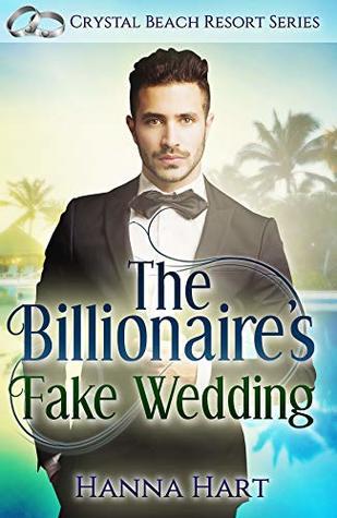 The Billionaire's Fake Wedding (A Fake Marriage Romance)