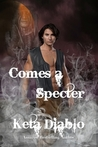 Comes A Specter, Book 2, Ghostland Series