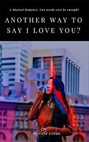 ANOTHER WAY TO SAY I LOVE YOU?