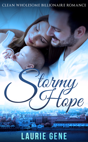 Stormy Hope: Clean Wholesome Billionaire Romance