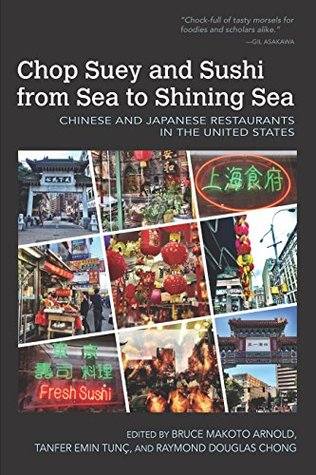 Chop Suey and Sushi from Sea to Shining Sea: Chinese and Japanese Restaurants in the United States