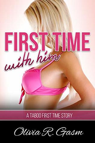 First Time with Him: A Taboo First Time Story