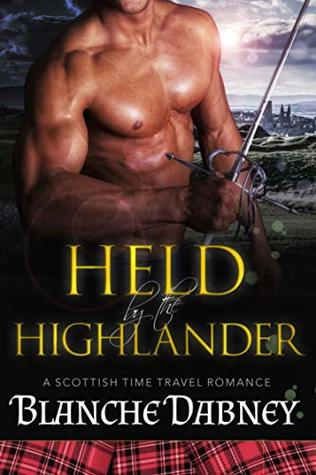 Held by the Highlander: A Scottish Time Travel Romance