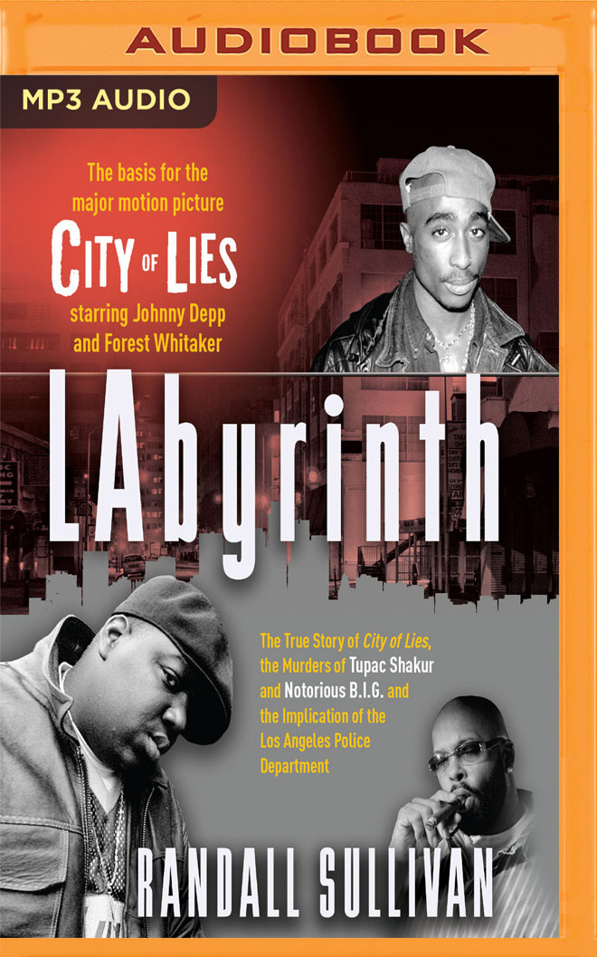 LAbyrinth: The True Story of City of Lies, the Murders of Tupac Shakur and Notorious B.I.G. and the Implication of the Los Angeles Police Department