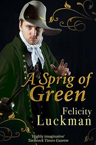 A Sprig of Green: A tale of romance and rivalry during the English Civil War