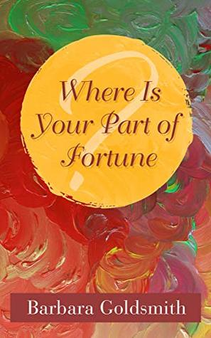 Where is Your Part of Fortune?