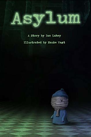 Asylum: A story by Ian Lahey, illustrated by Hauke Vagt