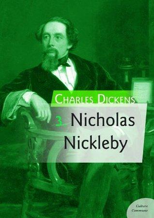 Nicholas Nickleby (Les 12 romans les plus célèbres de Charles Dickens)