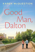 Good Man, Dalton by Karen McQuestion