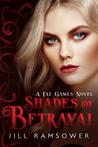 Shades of Betrayal (The Fae Games, #3)