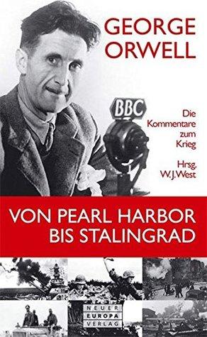 Von Pearl Harbor bis Stalingrad: Die Kommentare zum Krieg