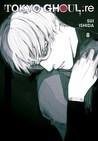 Tokyo Ghoul:re, Vol. 8 (Tokyo Ghoul:re, #8)