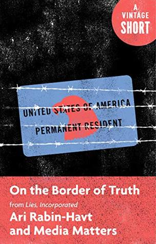 On the Border of Truth: From Lies, Incorporated (A Vintage Short)