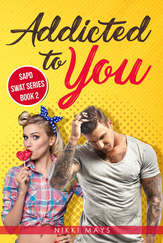 Addicted to You (SAPD SWAT, #2)