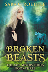 Broken Beasts (Xoe Meyers, #3)