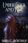 Under Clock and Key (The Thief's Apprentice Book 3)