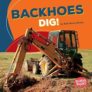 Backhoes Dig! (Bumba Books ™ — Construction Zone)