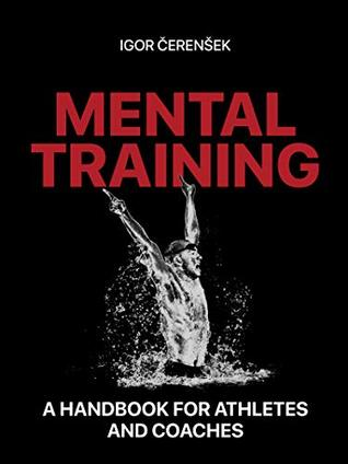 Mental training a handbook for athletes and coaches