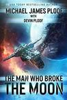 The Man Who Broke the Moon: A Space Opera Adventure