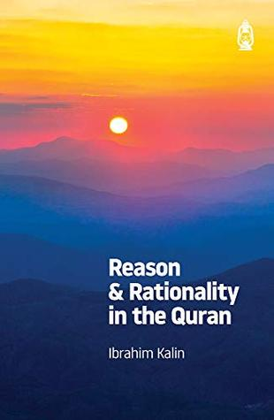 Reason & Rationality in the Quran