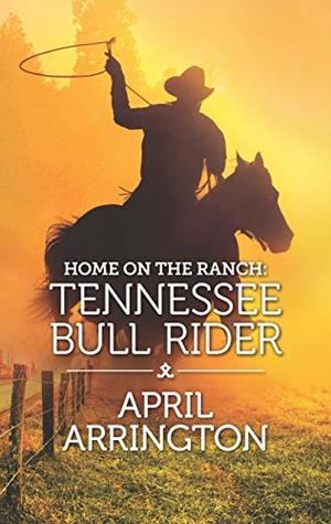 Home on the Ranch: Tennessee Bull Rider (Elk Valley, Tennessee)