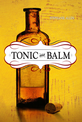 Tonic and Balm by Stephanie  Allen