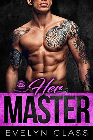 Her Master: A Bad Boy Motorcycle Club Romance