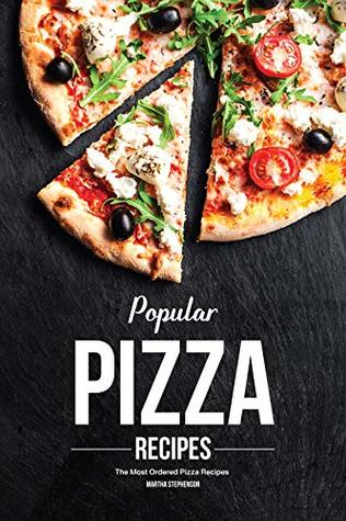 Popular Pizza Recipes: The Most Ordered Pizza Recipes