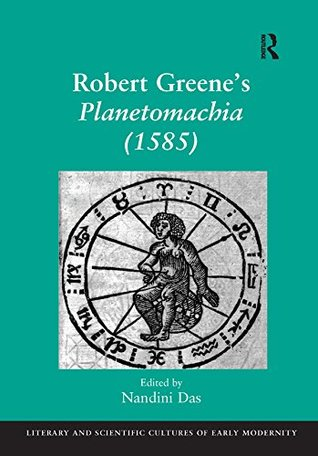 Robert Greene's Planetomachia (1585) (Literary and Scientific Cultures of Early Modernity)