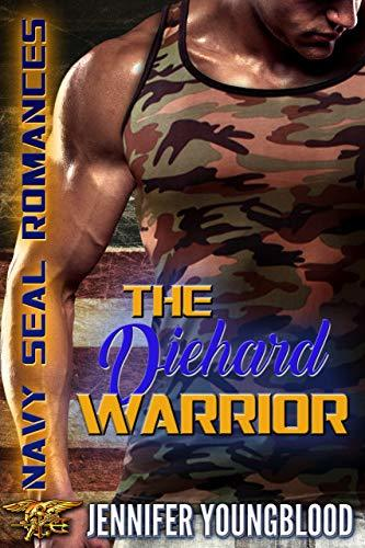 The Diehard Warrior (Navy SEALs Romances 2.0)