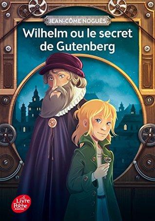 Wilhelm ou le secret de Gutenberg