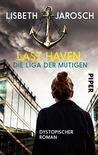 Last Haven – Die Liga der Mutigen by Lisbeth Jarosch