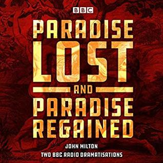 Paradise Lost & Regained (BBC Radio 4 Dramatisation)