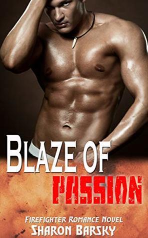 Blaze of Passion: Firefighter Romance Novel