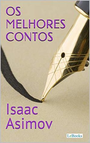 Os Melhores Contos de Isaac Asimov (Col. Melhores Contos)
