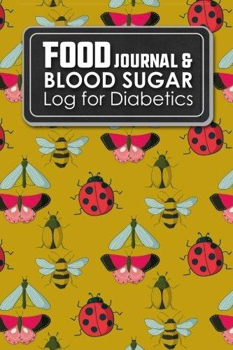 Food Journal & Blood Sugar Log for Diabetics: Blood Glucose Log Book, Diabetes Diary, Food Log Gestational Diabetes, Cute Insects & Bugs Cover: Volume 40