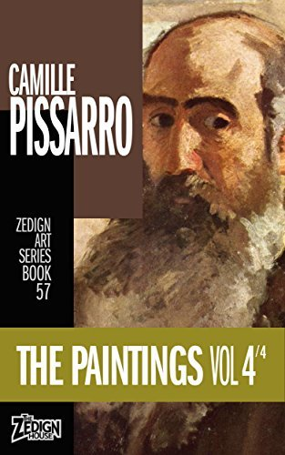Camille Pissarro - The Paintings Vol 4 (Zedign Art Series Book 57)
