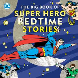 The Big Book of Bedtime Stories for Super Heroes