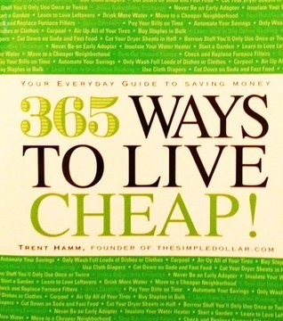 365 Ways To Live Cheap! Your Everyday Guide To Saving Money