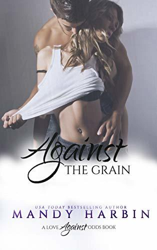 Against The Grain (Love Against Odds Book 4)