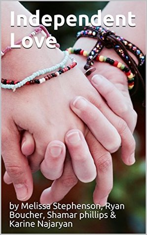 Independent Love [A series of short romantic stories by independent authors]
