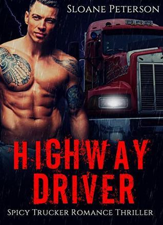 Highway Driver: Spicy Trucker Romance Thriller