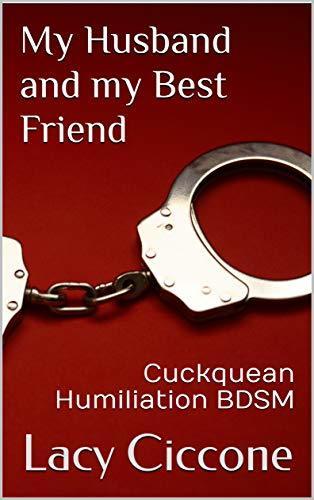 My Husband and my Best Friend: Cuckquean Humiliation BDSM