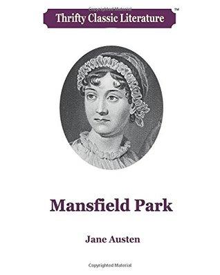 Mansfield Park (Thrifty Classic Literature) (Volume 33)