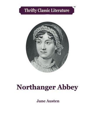 Northanger Abbey (Thrifty Classic Literature) (Volume 32)